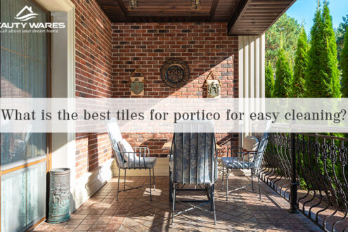What is the best tiles for portico for easy cleaning?
