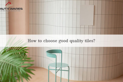 How To Choose Good Quality Tiles