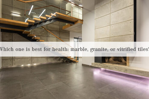 Which one is best for health - marble, granite, or vitrified tiles